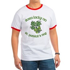 Born Lucky on ST PATRICKS DAY T