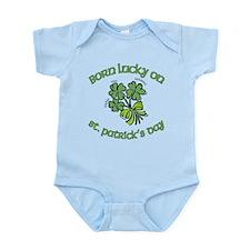 Born Lucky on ST PATRICKS DAY Infant Bodysuit