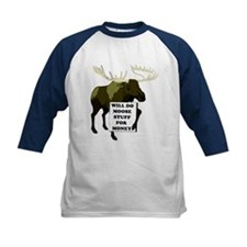 Will Do Moose Stuff For Money Tee