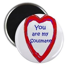 "You are my Soulmate 2.25"" Magnet (100 pack)"