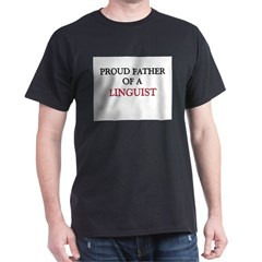 Proud Father Of A LINGUIST Dark T-Shirt