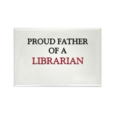 Proud Father Of A LIBRARIAN Rectangle Magnet