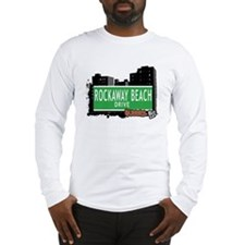 ROCKAWAY BEACH DRIVE, QUEENS, NYC Long Sleeve T-Sh