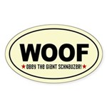 WOOF- Obey the Giant Schnauzer! Sticker