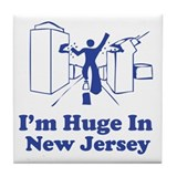 I'm Huge in New Jersey Tile Coaster