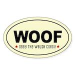 WOOF- Obey the Welsh Corgi! oval Sticker