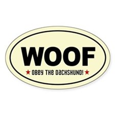 WOOF- Obey the Dachshund! Oval Decal