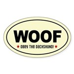 WOOF- Obey the Dachshund! Oval Sticker