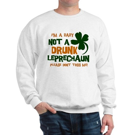 Baby Not Leprechaun Sweatshirt
