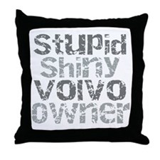 Stupid, Shiny Volvo Owner Throw Pillow