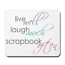 Live Laugh Scrap - Mousepad