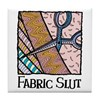 Fabric Slut Tile Coaster