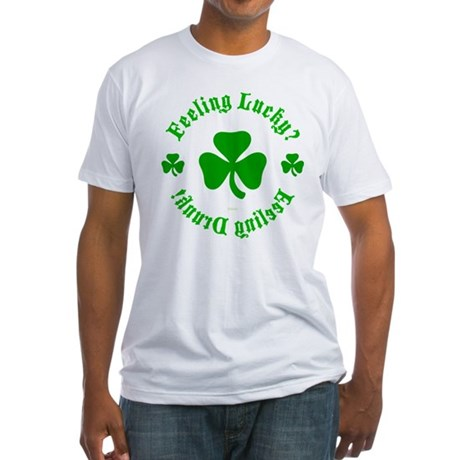 Lucky? Drunk! Fitted T-Shirt