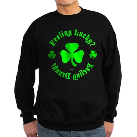 Lucky? Drunk! Dark Sweatshirt