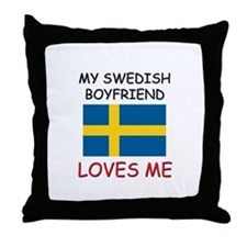 My Swiss Boyfriend Loves Me Throw Pillow