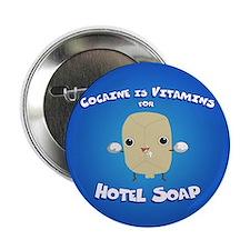 """Cocaine Hotel Soap 2.25"""" Button"""