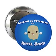 "Cocaine Hotel Soap 2.25"" Button (10 pack)"