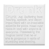 Definition of Drunk (Tile Coaster)