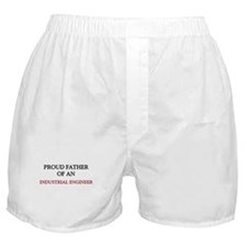 Proud Father Of An INDUSTRIAL ENGINEER Boxer Short