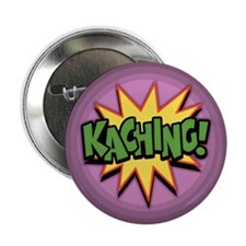 "Ka-Ching! 2.25"" Button (100 pack)"