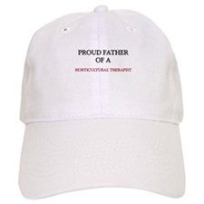 Proud Father Of A HORTICULTURAL THERAPIST Cap