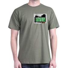 TITUS AVENUE, STATEN ISLAND, NYC T-Shirt