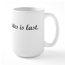 He who hesitates is last. Mug