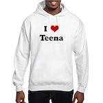 I Love Teena Hooded Sweatshirt