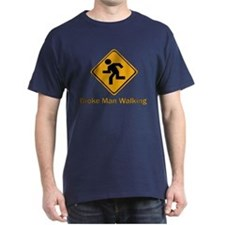 Broke Man Walking T-Shirt