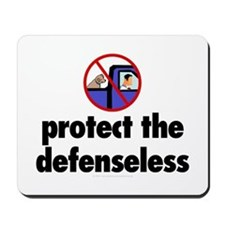 Protect the defenseless. Mousepad