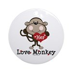 Her Love Monkey Valentine Ornament (Round)
