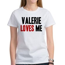 Valerie loves me Tee