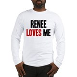 Renee loves me Long Sleeve T-Shirt