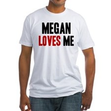 Megan loves me Shirt