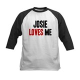 Josie loves me Tee