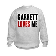 Garrett loves me Sweatshirt