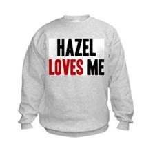 Hazel loves me Sweatshirt
