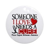 Needs A Cure MELANOMA Ornament (Round)
