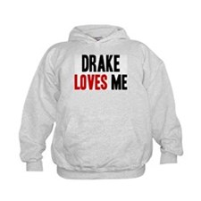 Drake loves me Hoodie