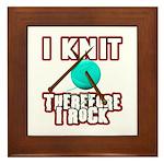 I Knit - Therefore I Rock Framed Tile