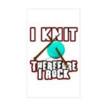 I Knit - Therefore I Rock Rectangle Sticker
