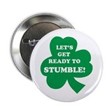 "Let's Get Ready To Stumble! 2.25"" Button"