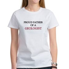 Proud Father Of A GEOLOGIST Women's T-Shirt