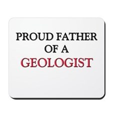 Proud Father Of A GEOLOGIST Mousepad