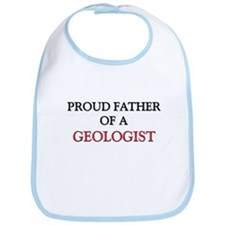Proud Father Of A GEOLOGIST Bib