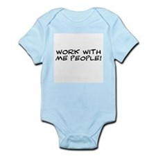 Work With Me People Infant Bodysuit