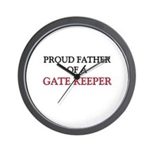 Proud Father Of A GATE KEEPER Wall Clock