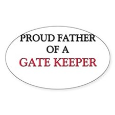 Proud Father Of A GATE KEEPER Oval Decal