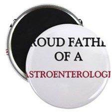 "Proud Father Of A GASTROENTEROLOGIST 2.25"" Magnet"