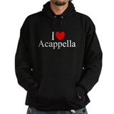 &quot;I Love (Heart) Acapella&quot; Hoodie
